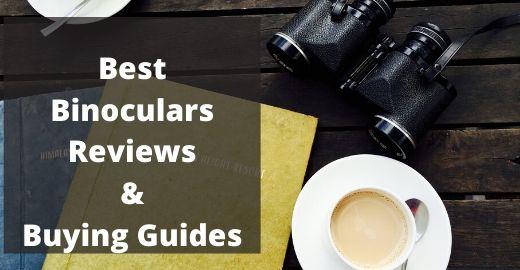 Best Binoculars reviews & Buying Guide