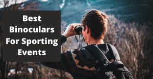 best binoculars for sporting events