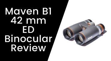 Maven B1 42 mm ED Binocular Review