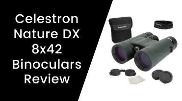 Celestron Nature DX 8x42 Binoculars Review