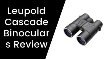 Leupold Cascade Binoculars Review