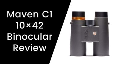 Maven C1 10×42 Binocular Review