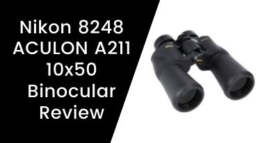 Nikon 8248 ACULON A211 10x50 Binocular Review